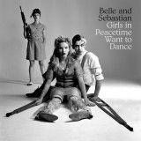 Belle And Sebastian / Girls In Peacetime Want To Dance(jake-sya)(BGJ-10229)