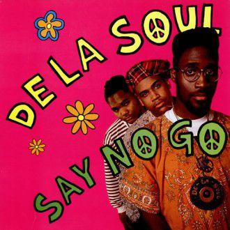 De La Soul/Say No Go
