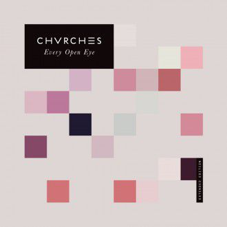 CHVRCHES/Every Open Eye ーextended